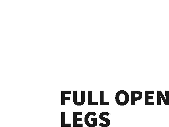 FULL OPEN LEGS